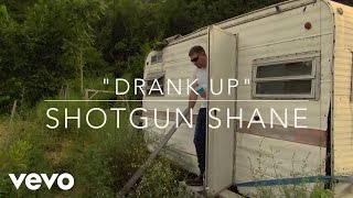 Shotgun Shane - Drank Up