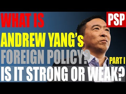 Where does Andrew Yang stand on Foreign Policy: Part 1