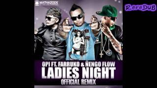 Opi Ft.Farruko & Ñengo Flow - Ladies Night (Official Remix) (HD)