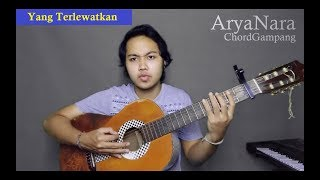 Chord Gampang (Yang Terlewatkan - Sheila On 7) By Arya Nara (Tutorial)