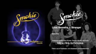 Smokie - Love Remains a Stranger