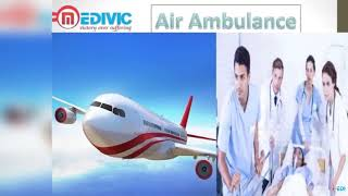 Air Ambulance in Dibrugarh and Bagdogra at Low Cost with well specialized D