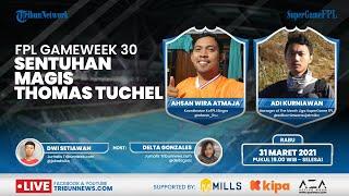 SUPER GAME FPL: Sentuhan Magis Thomas Tuchel dan Strategi Gameweek 30