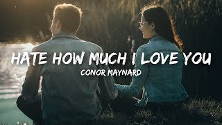 Conor Maynard   Hate How Much I Love You (Lyrics)