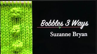 Bobbles 3 Ways - written swatch directions included in the description