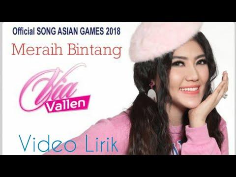 , title : 'Via Vallen - Meraih Bintang | Video Lirik | Official Theme Song Asian Games 2018'