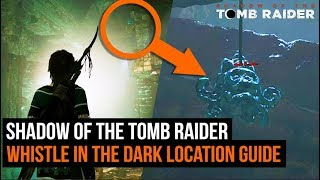 Shadow of the Tomb Raider - Whistle in the dark challenge locations