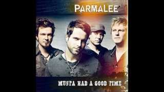 Parmalee-Musta Had A Good Time