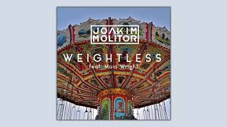 Joakim Molitor Feat. Maia Wright   Weightless (Official Audio)