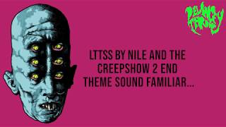 Nile and Creepshow 2 Sound Familiar...