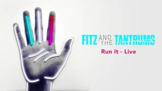 Fitz and the Tantrums - Run It - Live [Official Audio]