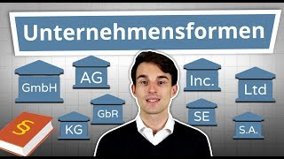 Unternehmensformen Erklärt: GmbH, AG, UG, GbR, Inc., Ltd Uvm. Einfach Erklärt!