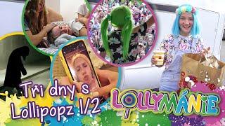 LOLLYMÁNIE - Tři dny s Lollipopz (den první)