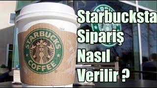 Starbucks'ta Sipariş Nasıl Verilir?