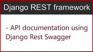 14 | Enable API Documentation Using Django Rest Swagger | By Hardik Patel