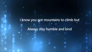 Humble And Kind - Tim McGraw - Diamond, Tyler Ward lyric