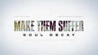 Make Them Suffer - Soul Decay
