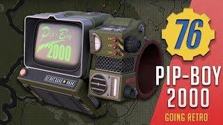 Pip-Boy 2000 - Going Retro! | Fallout 76