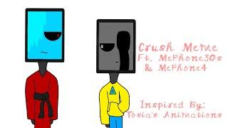 Crush Meme| Full Animation Meme| SlendyBFDI| Ft. MePhone 4 & 3GS| Inspired by: Tosia's Animations B)