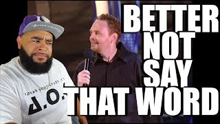 Yall Cant Say That Word - Bill Burr - How You Know The N Word Is Coming {{ REACTION }}