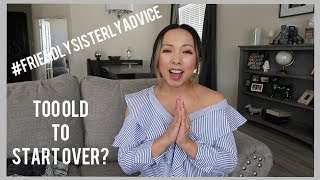 Are You Too Old to Start Over in Accounting?   FRIENDLYSISTERLYADVICE