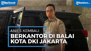 Sembuh dari Covid-19, Mulai Hari Ini Gubernur Anies Kembali Berkantor di Balai Kota DKI Jakarta