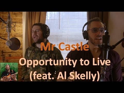 Mr Castle - Opportunity to Live feat. Al Skelly
