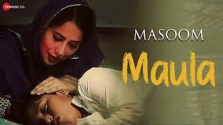 Maula   Masoom   Gufy   Kalyanji Jana, Ishan, Irfan, Alia Khan Dar & Vriddhi Patwa