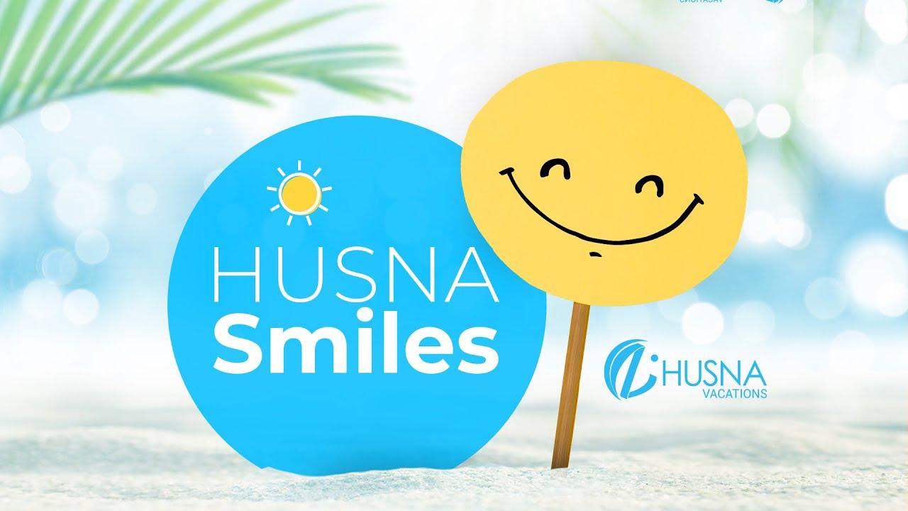 Husna Smiles – Husna Vacations