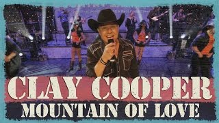 Clay Cooper - Mountain of Love Video