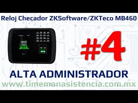 Reloj Checador MB460 [Parte 4] - Alta de Administrador | ZKTeco | Huella Digital | Facial