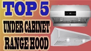 Best Under Cabinet Range Hood 2020 – Top 5 Range Hoods Review.