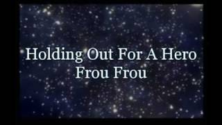 Holding Out For A Hero - Frou Frou Lyrics