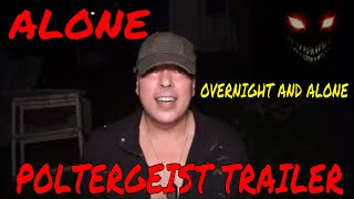 """(Overnight ALONE Challenge)  POLTERGEIST TRAILER, """"WARNING DO NOT WATCH ALONE""""  EVIL LIVES HERE"""