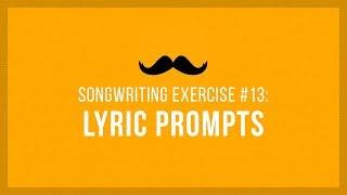 Lyric Writing Prompts | Songwriting Exercises 13 - YouTube