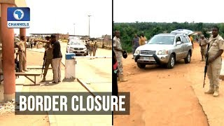 Residents Lament As Task Force Comply With Partial Border Closure Order
