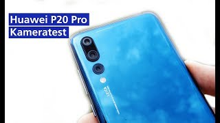 Smartphone oder Smartcamera? Huawei P20 Pro im Kameratest (deutsch HD)
