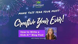 How to Write a Kick-Ass Blog Post - Maddy Osman - #CYE21