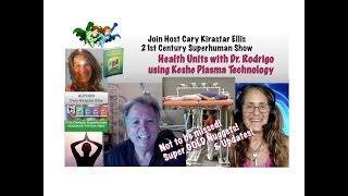 Health Units with Dr. Rodrigo using Keshe Plasma Technology - 21st Century Superhuman Show