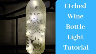 Etching Glass Easy / Etched Christmas Wine Bottle Light Tutorial