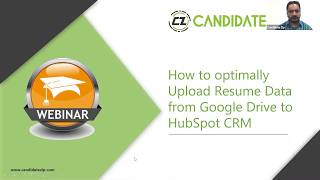CandidateZip Webinar- 'How to Optimally Upload Resume Data from Google Drive to Hubspot CRM?'