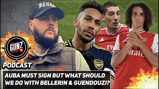 Auba Must Sign But What Should We Do With Bellerin & Guendouzi? | All Gunz Blazing Podcast ft DT