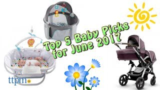 Top 5 Baby Gear in June 2017