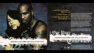 Aaliyah feat. DMX - Come Back in One Piece (Romeo Must Die OST)(Dirty & Instrumental)[Lyrics]