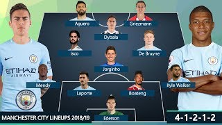 MANCHESTER CITY DREAM TEAM & POTENTIAL LINEUPS 2018/19 | Ft. GRIEZMANN, DYBALA, AGUERO, MBAPPE ...
