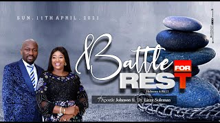 Must Watch💥BATTLE FOR REST By Apostle Johnson Suleman (Sunday Service - 11th April 2021)