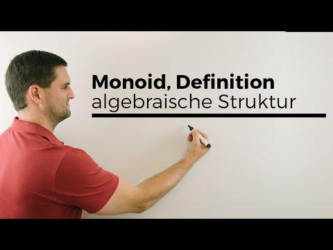 Monoid, Definition, algebraische Struktur | Mathe by Daniel Jung