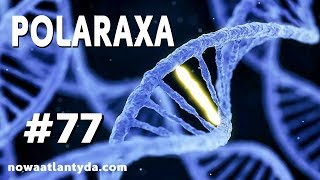 Polaraxa 77 – Etyka genetyka, manuskrypt Voynicha i inne historie