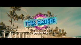 Tyra Madison Weekend