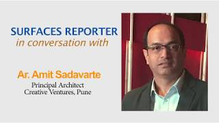 Architect Amit Sadavarte in conversation with Surfaces Reporter